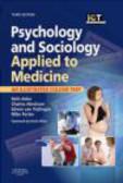 Beth Alder,Edwin van Teijlingen,Michael Porter - Psychology and Sociology Applied to Medicine 3e