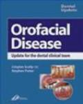 Crispian Scully - Orofacial Disease A Guide for the Dental Clinical Team