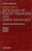 Peter Dorscheid,P Dorscheid - Elsevier`s Dictionary of Export Financing & Credit Insurance
