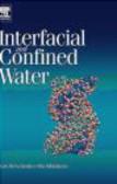 Alla Oleinikova,Ivan Brovchenko,I Brovchenko - Interfacial and Confined Water