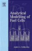 Andrei Kulikovsky,A Kulikovsky - Analytical Modelling of Fuel Cells