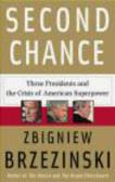 Zbigniew Brzezinski,Z Brzezinski - Second Chance Three Presidents & the Crisis of American