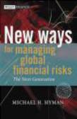 M.H. Hyman,M Hyman - New Ways for Managing Global Financial Risks