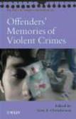 Offenders` Memories of Violent Crimes