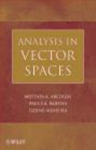 Dzung Minh Ha,Mustafa Akcoglu,Paul F.A. Bartha - Analysis in Vector Spaces