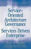 Eric A. Marks,E Marks - Service-Oriented Architecture Governance for the Services Dr
