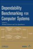 Lisa Spainhower,Karama Kanoun,K Kanoun - Dependability Benchmarking for Computer Systems
