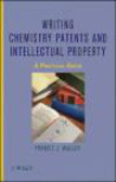 Francis J. Waller - Writing Chemistry Patents and Intellectual Property