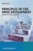 J Kelly - Principles of CNS Drug Development