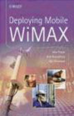 Aik Chindapol,Dirk Kroeselberg,Max Riegel - Deploying Mobile WiMAX