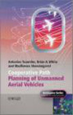 Madhavan Shanmugavel,Brian White,Antonios Tsourdos - Cooperative Path Planning of Unmanned Aerial Vehicles
