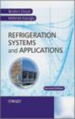 Ibrahim Dincer - Refrigeration Systems and Applications