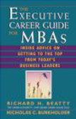 Nicholas C. Burkholder,Richard H. Beatty,R Beatty - Executive Career Guide for MBAs