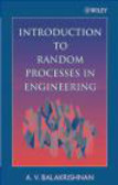A.V. Balakrishnan - Introduction to Random Processes in Engineering