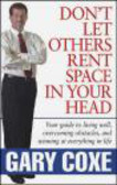 Gary Coxe,G Coxe - Don`t Let Others Rent Space in Your Head Your Guide