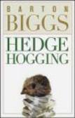 Barton Biggs,B Biggs - Hedgehogging