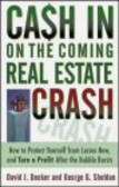 David Decker,George Sheldon,D Decker - Cash in on the Coming Real Estate Crash