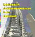 Neil Spiller,N Spiller - Digital Architecture Now