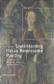 Stefano Zuffi,S. Zuffi - Understanding Italian Renaissance Painting