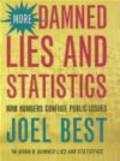 Joel Best - More Damned Lies & Statistics