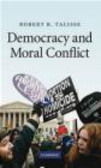 Robert Talisse,Robert B. Talisse - Democracy and Moral Conflict