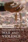 Sinisa Malesevic - The Sociology of War and Violence