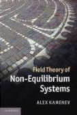 Alex Kamenev - Field Theory of Non-Equilibrium Systems