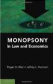 Jeffrey Harrison,Roger Blair,R Blair - Monopsony in Law and Economics