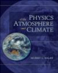 Murry L. Salby - Physics of the Atmosphere and Climate