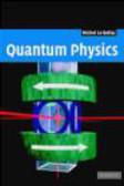 Michel Le Bellac,M Le Bellac - Quantum Physics