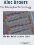 Alec Broers,A Broers - Triumph of Technology