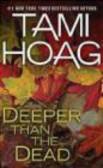 Tami Hoag,Hoag T - Deeper Than the Dead (Hardcover)