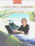 Renee Skelton,Inez Fung - Forecast Earth the Story of Climate Scientist