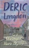 Deric Longden,D Longden - I`m a Stranger Here Myself