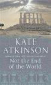 Kate Atkinson,K Atkinson - Not the End of the World