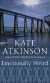 Kate Atkinson,K Atkinson - Emotionally Weird