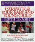 AAP - American Academy of Pediatrics,S Shelov - Caring for Your Baby & Young Child Birth to Age 5