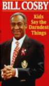 Bill Cosby,B Cosby - Kids Say Darndest Things