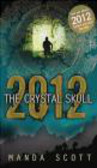 Manda Scott,M Scott - 2012 the Crystal Skull