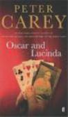 Peter Carey - Oscar & Lucinda