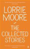 L Moore - Collected Stories of Lorrie Moore