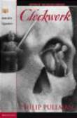 Philip Pullman,P Pullman - Clockwork