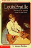 Margaret Davidson - Louis Braille the Boy Who Invented Books for the Blind
