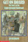 James Haskins,Jim Haskins - Get on Board the Story of the Underground Railroad