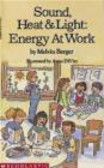 Melvin Berger - Sound Heat & Light Energy at Wotk