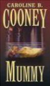 Caroline B. Cooney,C Cooney - Mummy