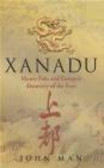 John Man,J Man - Xanadu Hardcover