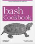 Cameron Newham,J.P. Vossen,Carl Albing - Bash Cookbook