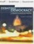Todd Swanstrom,Raymond Seidelman,Bruce Miroff - Debating Democracy