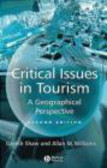 Gareth Shaw,Allan M. Williams - Critical Issues in Tourism Geographical Perspective